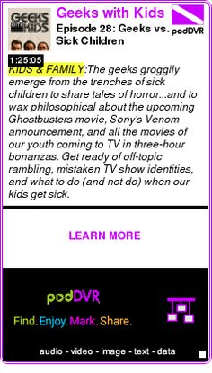 #KIDS #PODCAST  Geeks with Kids    Episode 28: Geeks vs. Sick Children    LISTEN...  http://podDVR.COM/?c=737434ce-a5ce-97f9-23b0-f51468dc4bad