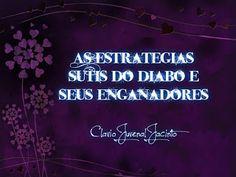 Pr C. J. Jacinto: AS ESTRATEGIAS DOS ENGANADORES