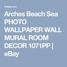 Arches Beach Sea PHOTO WALLPAPER WALL MURAL ROOM DECOR 1071PP | eBay