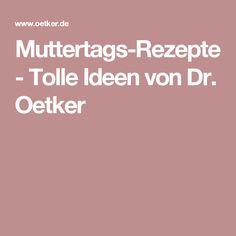 Muttertags-Rezepte - Tolle Ideen von Dr. Oetker