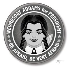 Amazing Grays, Wednesday Addams, Tell The World, Presidents, Badge, Handmade Items, Buttons, Flat Rate, Bubble