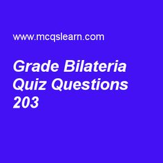 Learn quiz on grade bilateria, college biology quiz 203 to practice. Free biology MCQs questions and answers to learn grade bilateria MCQs with answers. Practice MCQs to test knowledge on grade bilateria, support in plants, introduction of biology, transport in animals worksheets.  Free grade bilateria worksheet has multiple choice quiz questions as group of animals which feed on their mother's milk are called as, answer key with choices as birds, arthropods, mammals and reptiles to test...