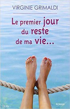 Amazon.fr - LE PREMIER JOUR DU RESTE DE MA VIE - Virginie Grimaldi - Livres