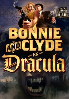 Poster for a ridiculous new movie: Bonnie and Clyde vs Dracula Bonnie Clyde, Bonnie Parker, Dracula, Jennifer Friends, Crime, The Image Movie, Free Films, Internet Movies, Movies Online