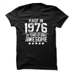 Made In 1976 Age - 39 Years Of Being Awesome - #pink tee #sweatshirt street. SIMILAR ITEMS => https://www.sunfrog.com/Birth-Years/Made-In-1976-Age--39-Years-Of-Being-Awesome.html?68278