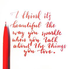 """I think it's beautiful the way you sparkle when you talk about the things you love."" .  .  .  #design #calligraphy #dailycalligraphy #moderncalligraphy #handwrittenfont #typo #typography #handlettering #handlettered #handletteringpractice #handmadefont #letters #lettering #pentel #brushlettering #brushpen #quote #typematters #50words @designspiration @arts.display @theartlovers @theartscloud @art_assistance @typematters #typeSpot @50wordsongrey @pentelofamerica"