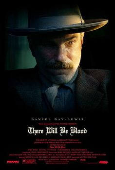 There Will Be Blood (2007)  Daniel Day- Lewis - Best Actor Oscar 2007