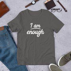 I am Enough T-Shirt Motivational T-Shirt Self Motivation Shirt Mental Heath Awareness Shirt Unisex #InspirationTShirt #inspirational #InspirationalGift #IAmEnough #FriendGift #IAmEnoughTShirt #MotivationTShirt #reassurance #IAmEnoughShirt #MotivationalGift We Wear, How To Wear, Basic Shorts, Large Women, T Shirts For Women, Unisex, Tees, Sleeves, Mens Tops