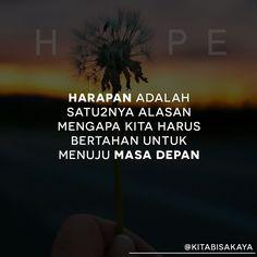 Pertahankan harapanmu dengan bekerja keras untuk mewujudkanya...