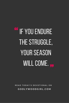 This inspirational quote is all about NOT QUITTING.  Read today's daily devotional for women on www.godlywoodgirl.com