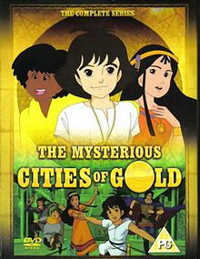 The Mysterious Cities of Gold:  ferreted inspiration for Tao, Zia, Esteban, Mendoza (Kyoko and Maia preferred other titles)