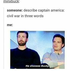 "L'immagine può contenere: 2 persone, il seguente testo ""minxbuck: someone: describe captain america: civil war in three words me: He chooses Bucky."""