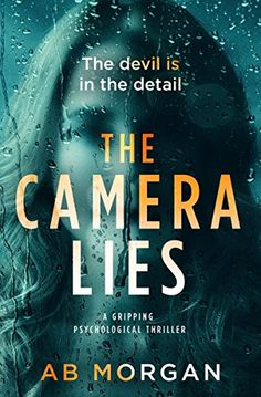 The Camera Lies: a gripping psychological thriller by AB Morgan - BookBub I Love Books, Great Books, Books To Read, My Books, Book Suggestions, Book Recommendations, Thriller Books, What To Read, Fiction Books
