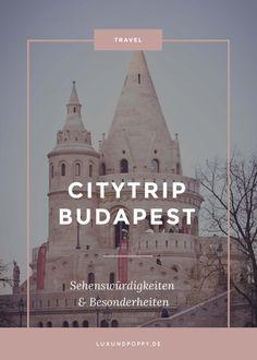 Citytrip Budapest - meine Tipps für einen Städtetrip in die Hauptstadt von Ungarn gibt es auf dem Blog!