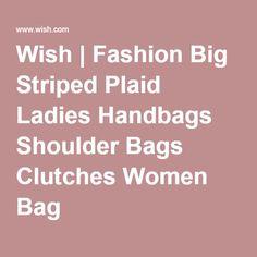 Wish   Fashion Big Striped Plaid Ladies Handbags Shoulder Bags Clutches Women Bag
