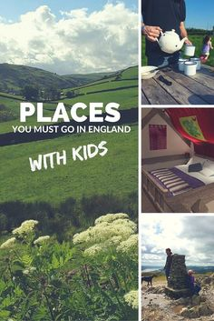 Places you must go in England with Kids - UK parenting bloggers share their favourite family friendly places to stay or to go and visit