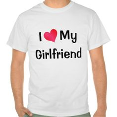 I Love My Girlfriend Tees