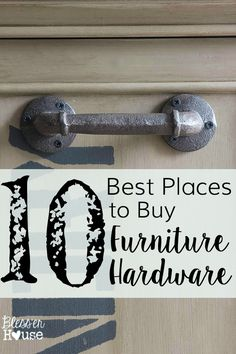 10 Best Places to Buy Furniture Hardware | blesserhouse.com | Awesome list and how to get discounts!
