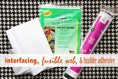 interfacing, fusible web, and fusible adhesive - projects and tutorials
