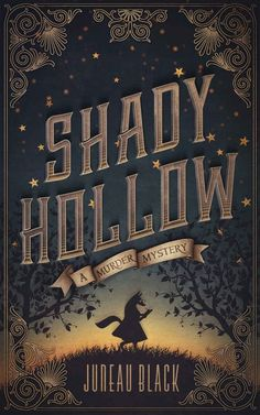 Shady Hollow by Juneau Black