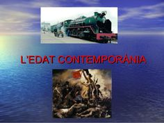 L'EDAT CONTEMPORÀNIAL'EDAT CONTEMPORÀNIA