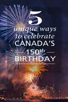 If you're looking for ways to celebrate Canada's birthday, check out these coast-to-coast ideas. Happy Birthday Canada, Canada 150, True North, Travel Information, Canada Travel, Travel With Kids, Geography, Ontario, Growing Up