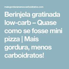 Berinjela gratinada low-carb – Quase como se fosse mini pizza | Mais gordura, menos carboidratos!