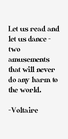 Love this quote. (Although some sources state it is falsely attributed to Voltaire. Motivational Quotes For Life, True Quotes, Quotes To Live By, Funny Quotes, Inspirational Quotes, Dance Quotes, Lyric Quotes, Book Quotes, Gandhi