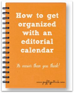How to Get Organized with an Editorial Calendar