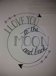 Bullet journal idea - adorable sentiment to decorate a page in your bullet journal or even the cover. Who do YOU love to the moon and back?