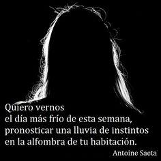 Antoine Saeta, Frases, quotes, poesía, poema, poeta, escritor, amor, romanticismo, verso, versos, lluvia, frío.
