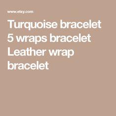 Turquoise bracelet 5 wraps bracelet Leather wrap bracelet