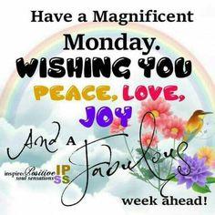 Monday Morning Quotes Discover Have a Magnificent Monday Have a Magnificent Monday day monday quotes morning nights days monday pic Good Morning Monday Messages, Monday Wishes, Monday Greetings, Monday Morning Quotes, Happy Monday Quotes, Good Monday Morning, Monday Motivation Quotes, Monday Blessings, Morning Inspirational Quotes