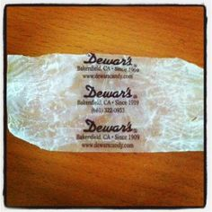 Dewar's Chews...Bakersfield deliciousness!