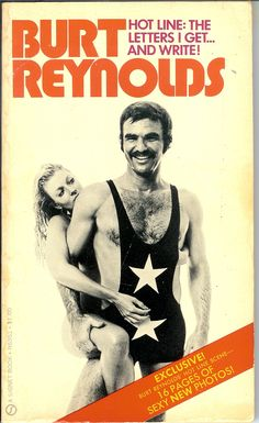 Burt Reynolds, Hot Line the Letters I Get...And Write! - click through and  check out the cheesecake back cover.