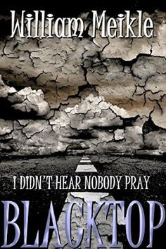 Confessions of a Reviewer!!: REVIEW: William Meikle - Blacktop