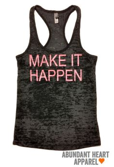 Fitness Clothes MAKE IT HAPPEN Women's by AbundantHeartApparel, $26.00