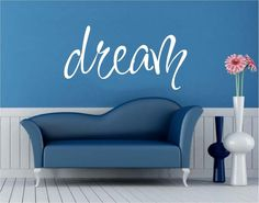 Vinyl Wall Decal Art Saying Decor Quote DREAM