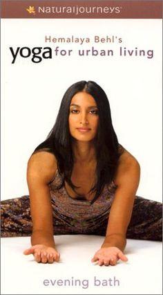 Yoga for Urban Living: Evening Bath [VHS] VHS ~ Hemalaya Behl, http://www.amazon.com/dp/B00009PY1N/ref=cm_sw_r_pi_dp_zmgZrb1TTW9XN