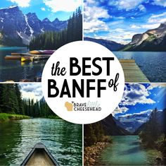 The Best of Banff National Park | Brave Little Cheesehead at bravelittlecheesehead.com