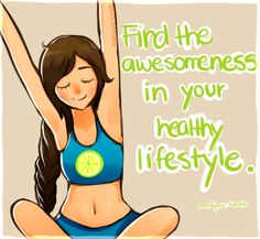 Find the awesomeness in your healthy lifestyle.
