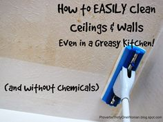 How to Easily Clean Ceilings and Walls Even in a Greasy Kitchen with a Mr. Clean Magic Eraser mop head without any cleaners whatsoever!
