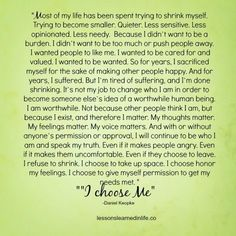 Lessons Learned in Life   I choose me.