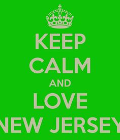 KEEP CALM AND LOVE NEW JERSEY. Another original poster design created with the Keep Calm-o-matic. Buy this design or create your own original Keep Calm design now. New Jersey Quotes, Great Quotes, Quotes To Live By, Travel For A Year, Get Off My Lawn, Today Is Friday, Buying An Rv, Positive Self Talk, Lists To Make