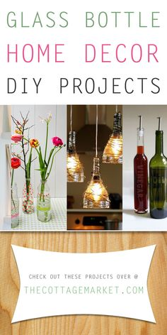 Glass Bottle Home Decor DIY Projects - The Cottage Market