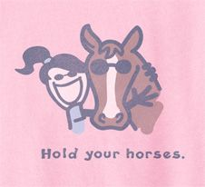 Hold your Horses from Life is Good.