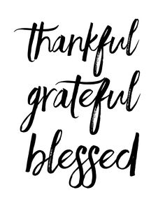 thankful grateful blessed FREE print