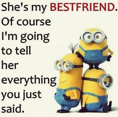 Funny Minions with cool quotes (04:24:20 AM, Friday 15, January 2016 PST) – 10... - Funny Minion Meme, funny minion memes, funny minion quotes, Funny Quote, Minion Quote - Minion-Quotes.com