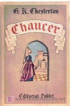CHAUCER /// CHESTERTON /// EDITADO POR POBLET, 1933.