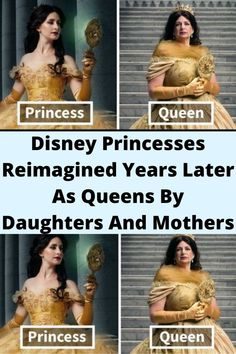 Disney #Princesses Reimagined Years Later As #Queens By #Daughters And #Mothers